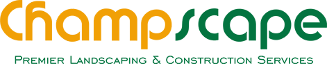 Champscape - Premier Landscaping & Construction Services